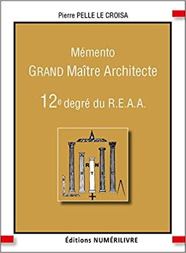MÉMENTO GRAND MAÎTRE ARCHITECTE – 12E DEGRÉ DU REAA : Grand Maitre Architecte